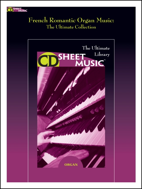 French Romantic Organ Works: The Ultimate Collection