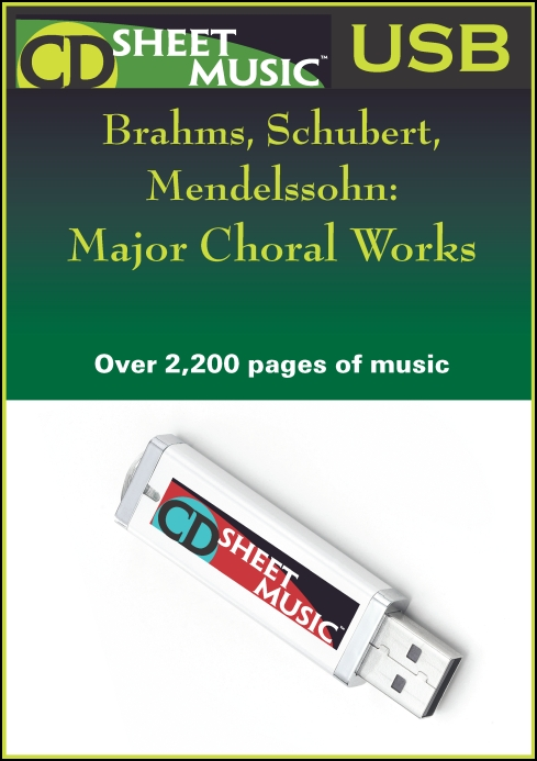Brahms, Schubert, Mendelssohn: Major Choral Works