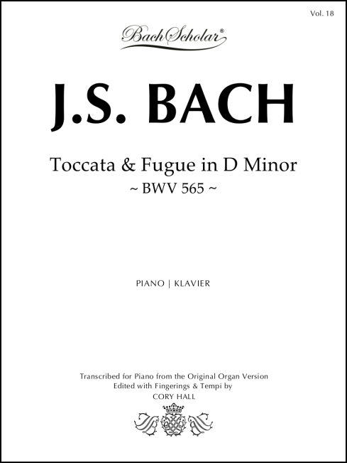 Toccata & Fugue in D minor (BachScholar Edition Vol. 18) for Piano