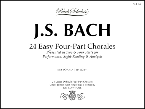 24 Easy Four-Part Chorales (BachScholar Edition Vol. 20)