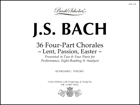 36 Four-Part Chorales: Lent, Passion, Easter (BachScholar Edition Vol. 24) - Click Image to Close