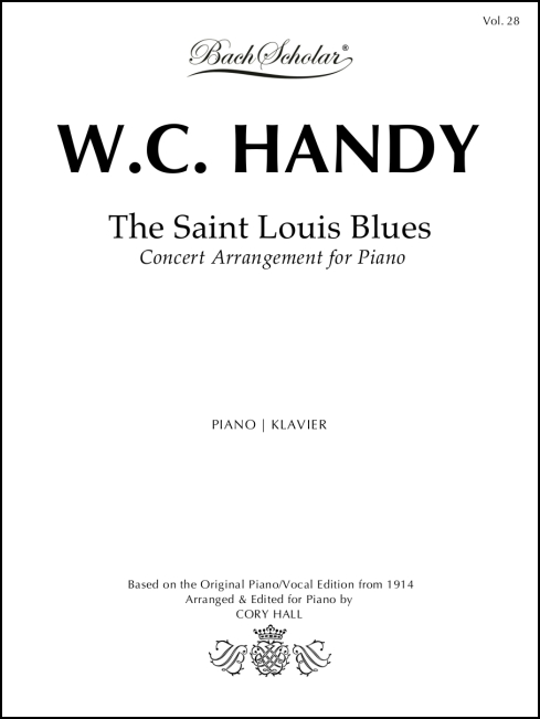 The Saint Louis Blues (BachScholar Edition Vol. 28) for Piano