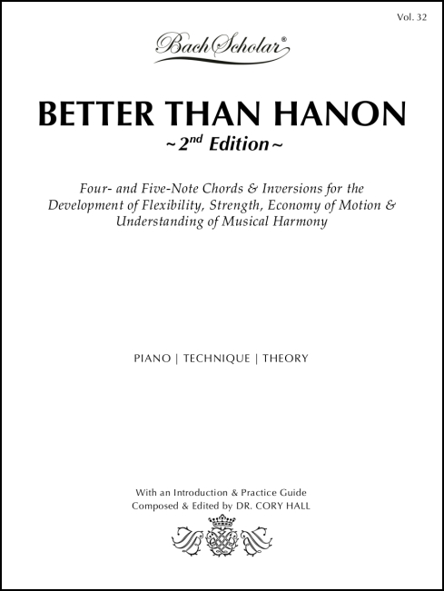 Better than Hanon, 2nd Edition (BachScholar Edition Vol. 32) for Piano