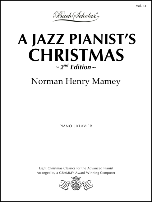 A Jazz Pianist's Christmas (BachScholar Edition Vol. 54) for Piano - Click Image to Close