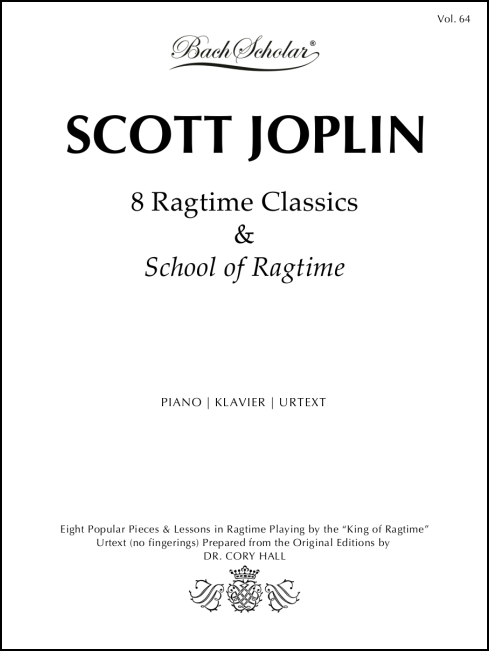 8 Classic Rags & School of Ragtime (BachScholar Edition Vol. 64) for Piano