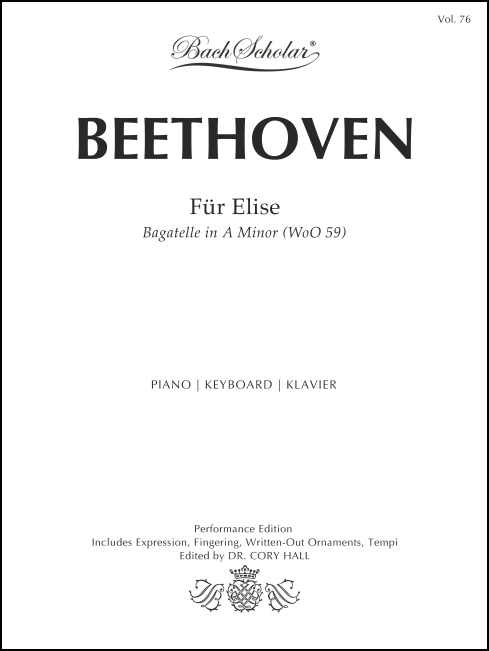 Für Elise (BachScholar Edition Vol. 76) for Piano