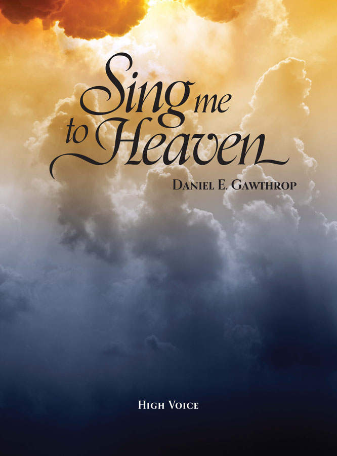 Sing Me To Heaven for High Voice & Piano - Click Image to Close