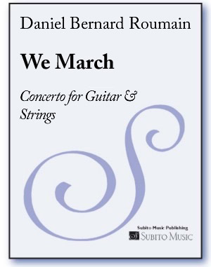 WE MARCH: Concerto for Guitar & Strings - Click Image to Close