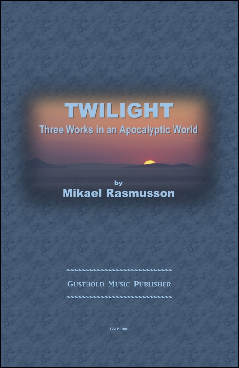 Twilight: Three Works in an Apocalyptic World for Orchestra
