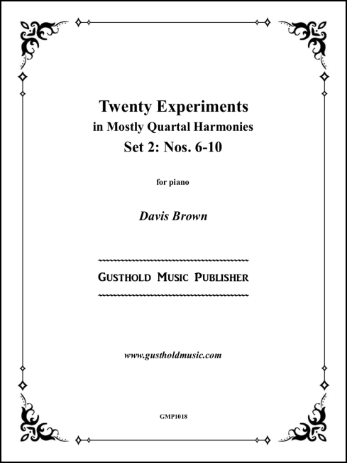 Twenty Experiments in Mostly Quartal Harmonies, Set 2 for Piano Solo