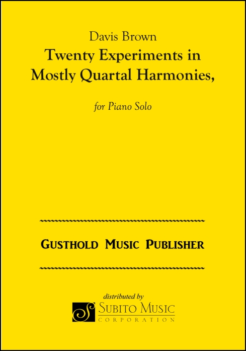 Twenty Experiments in Mostly Quartal Harmonies, Set 1 for Piano Solo