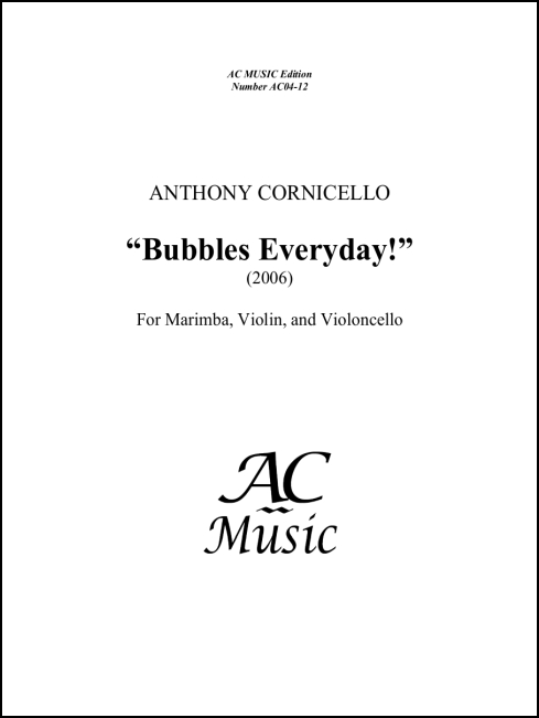 """Bubbles Everyday!"" for Marimba, Violin, Violoncello"