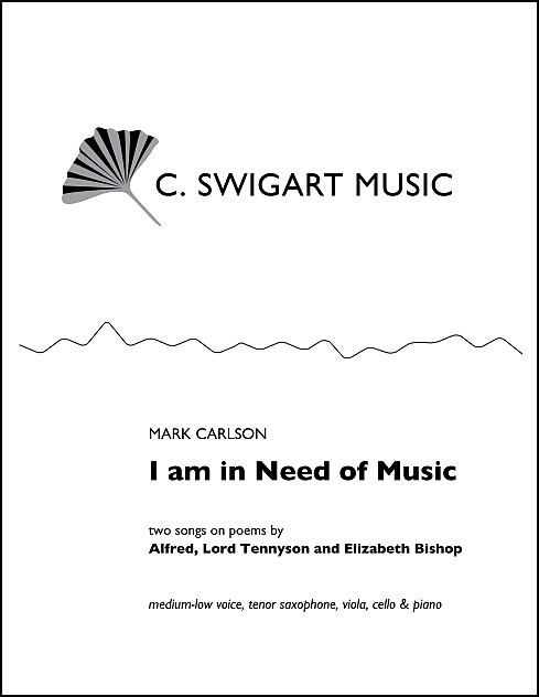 I Am In Need of Music for Medium-Low Voice, Tenor Saxophone, Viola, Cello & Piano