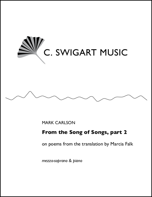 From the Song of Songs, Part 2 for Mezzo-Soprano & Piano