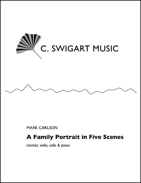 A Family Portrait in Five Scenes for Clarinet, Violin, Cello & Piano