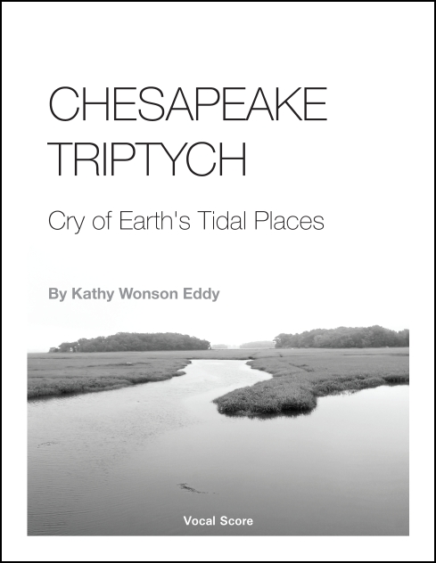 Chesapeake Triptych: Cry of Earth's Tidal Places for SATB Chorus & Orchestra