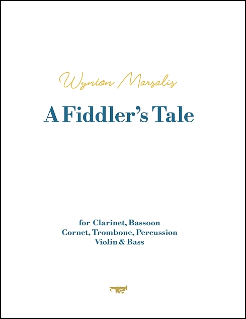 A Fiddler's Tale for Clarinet, Bassoon, Cornet, Trombone, Percussion, Violin & Bass