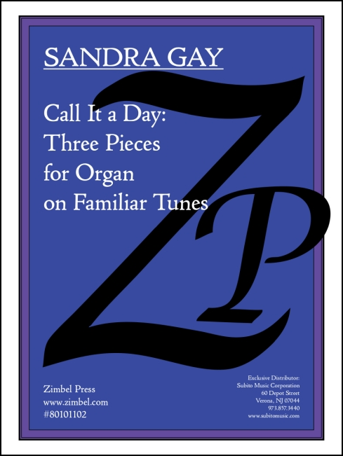 Call It a Day: Three Pieces for Organ on Familiar Tunes