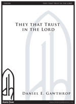 They That Trust in the Lord (from Behold This Mystery ) for SATB & piano