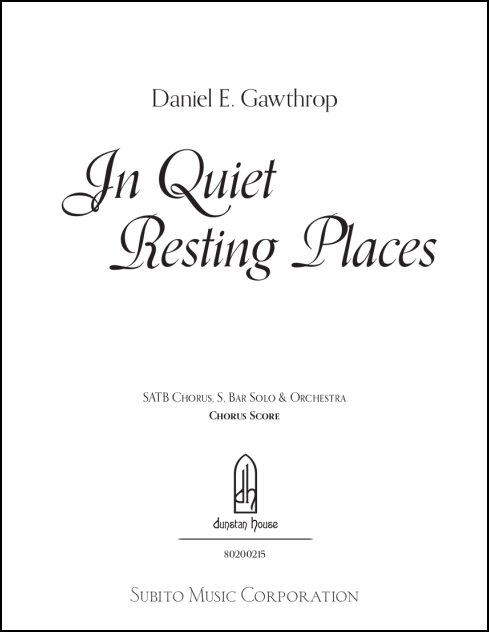 In Quiet Resting Places (Choral Symphony) for SATB, S&Bar soloists & orchestra