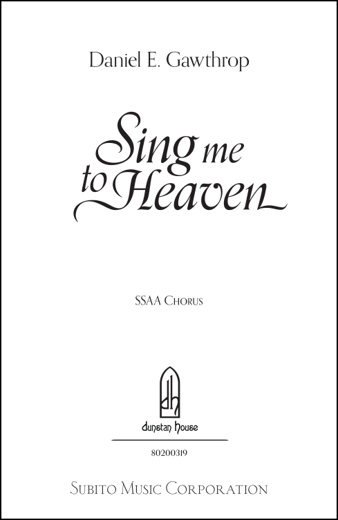 Sing Me to Heaven for SSAA a cappella - Click Image to Close