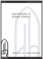 Salvation Is Gone Forth for SATB & organ
