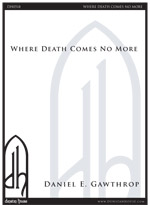 Where Death Comes No More for SATB & organ