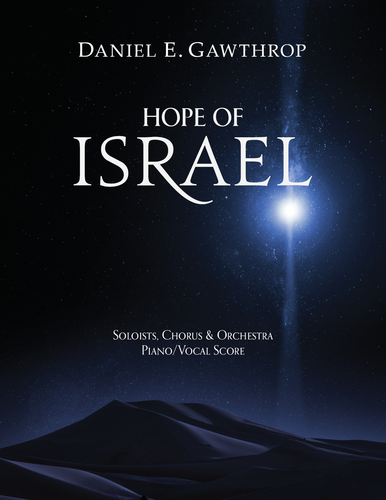 Hope of Israel for Soloists, SATB Chorus & Orchestra