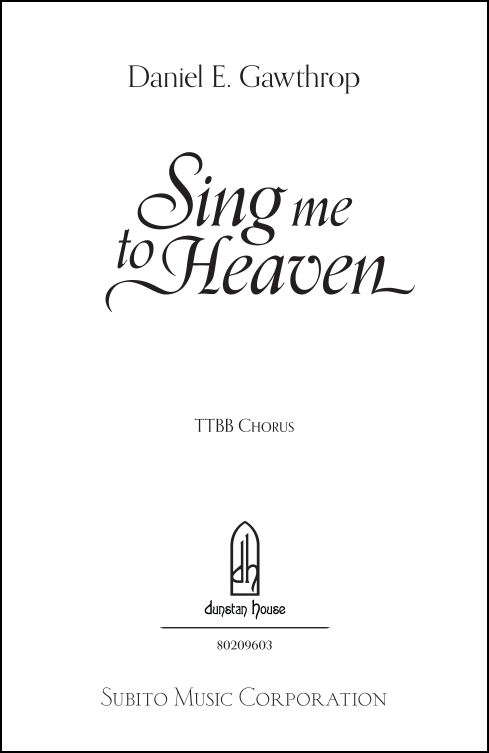 Sing Me to Heaven for TTBB a cappella