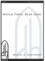 Watch Thou, Dear Lord for SSATB a cappella