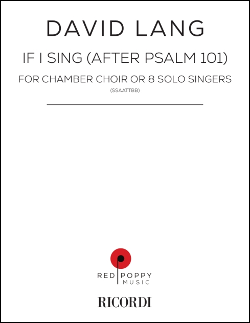 if i sing (after Psalm 101) for Chamber Choir or 8 Solo Singers
