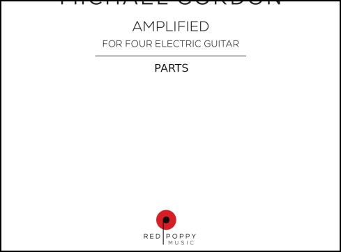 Amplified, parts for guitar quartet