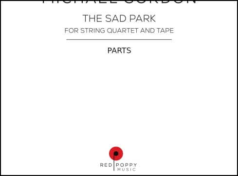 The Sad Park, parts for string quartet, audio playback and electronics