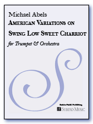 American Variations on Swing Low, Sweet Chariot for trumpet & orchestra
