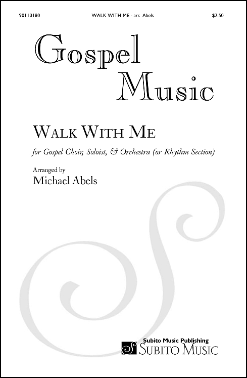Walk With Me arr. for Gospel soloist, SAT choir & orchestra - Click Image to Close