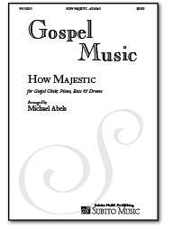 How Majestic for Gospel Choir, Piano, Bass & Drums
