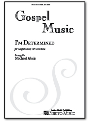 I'm Determined for Gospel Choir, Piano, Bass & Drums - Click Image to Close