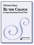 Be the Change for Gospel Soloist, Gospel Choir (SAT) & Piano