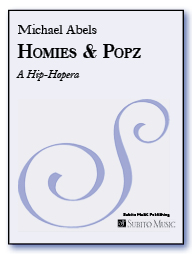 Homies and Popz for soloists, SSTB chorus, piano, bass, drums