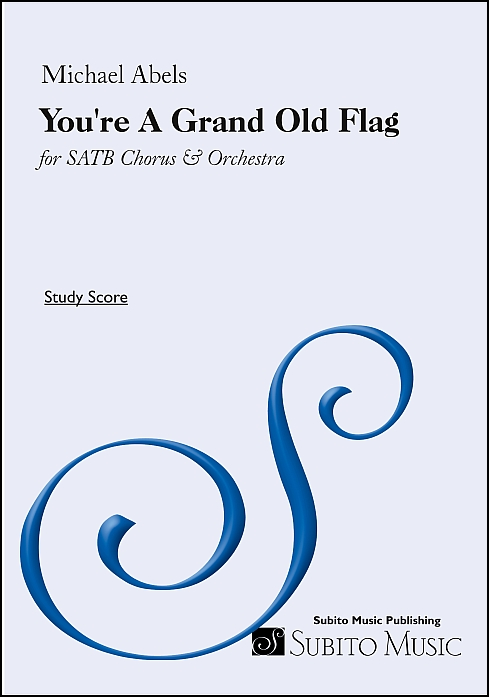 You're A Grand Old Flag arr. for SATB chorus & orchestra
