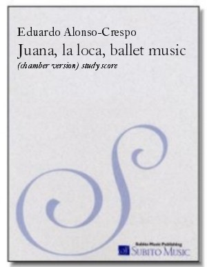 Juana, la loca (ballet music) chamber version
