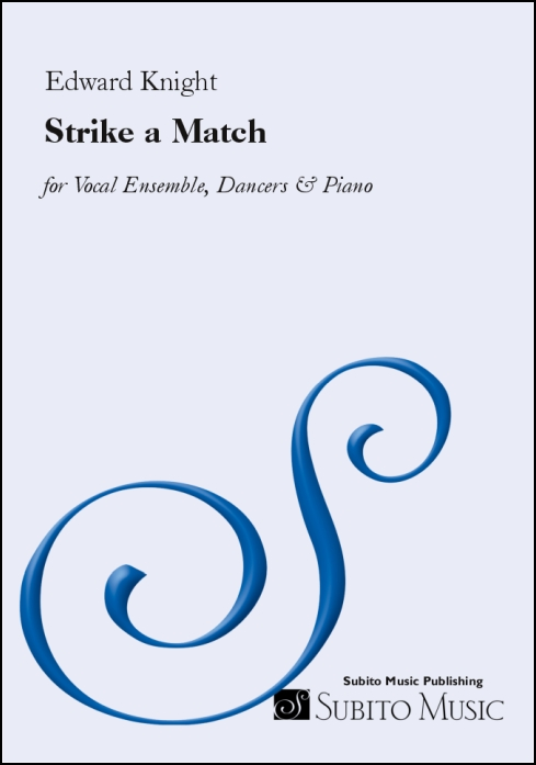 Strike a Match (a one-act romantic musical with comic bite) for vocal ensemble, dancers & piano