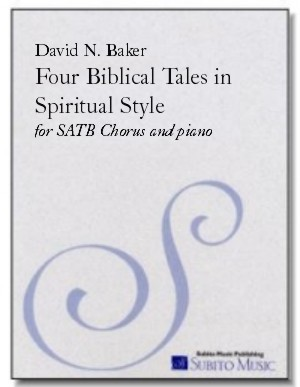 Four Biblical Tales in Spiritual Style for SATB chorus & piano