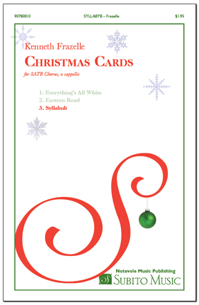 Christmas Cards: 3. Syllabub for SATB chorus, a cappella