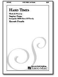 Hard Times (Stephen Foster) for SATB Chorus & Piano - Click Image to Close