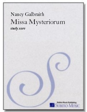 Missa Mysteriorum (Mass of the Mysteries) for SATB chorus (divisi) & wind ensemble or organ - Click Image to Close