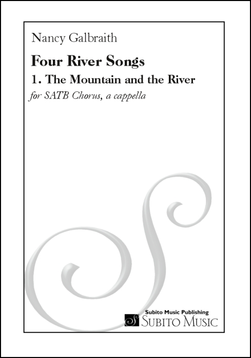 Four River Songs 1. The Mountain and the River for SATB chorus, a cappella - Click Image to Close