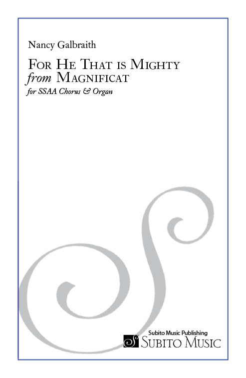 For He That is Mighty (from Magnificat ) for SATB chorus (divisi) & organ (or strings & organ)