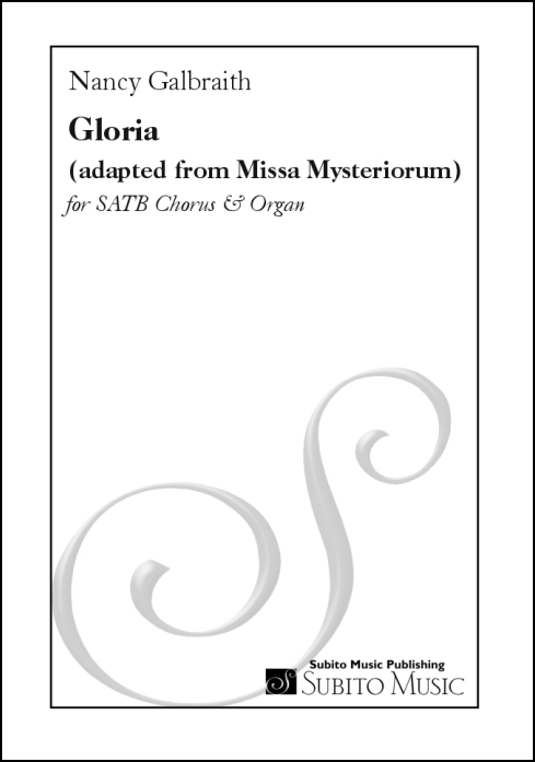Gloria (based on Gloria from Missa Mysteriorum ) for SATB chorus & organ