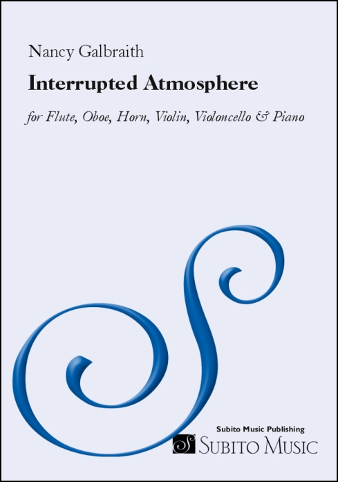 Interrupted Atmosphere for Flute, Oboe, Horn, Violin, Violoncello & Piano
